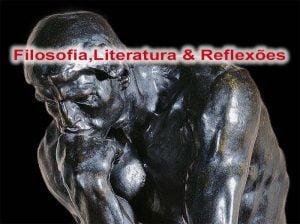 Reflexão,Literatura,Filosofia,Rodin,Blog do Mesquita